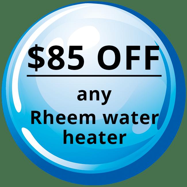 $85 OFF - Any Rheem Water Heater